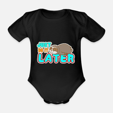 Just do it later - sloth - Organic Short-Sleeved Baby Bodysuit