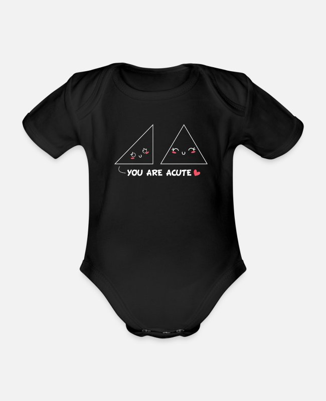 Geometry Baby Bodysuits - You are acute funny triangles geometry math funny - Organic Short-Sleeved Baby Bodysuit black