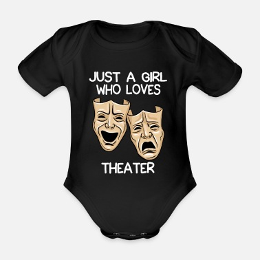 Theater Teachers Just A Girl Who Loves Theater - Organic Short-Sleeved Baby Bodysuit