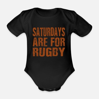Rugby Saturdays Are For Rugby - Baby Bio Kurzarmbody