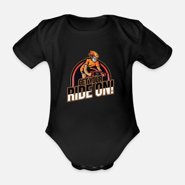Mountainbiker Get your ride on - downhill mountain - Baby Bio Kurzarmbody