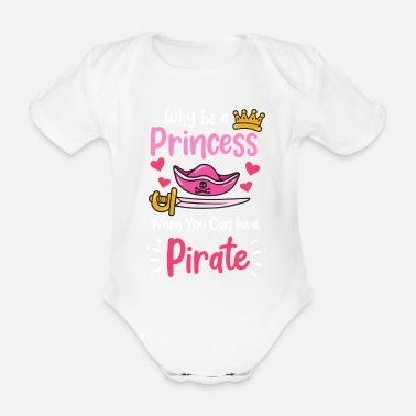 Princess Pirate Pirate Pirate Princess Pirate Girl - Organic Short-Sleeved Baby Bodysuit