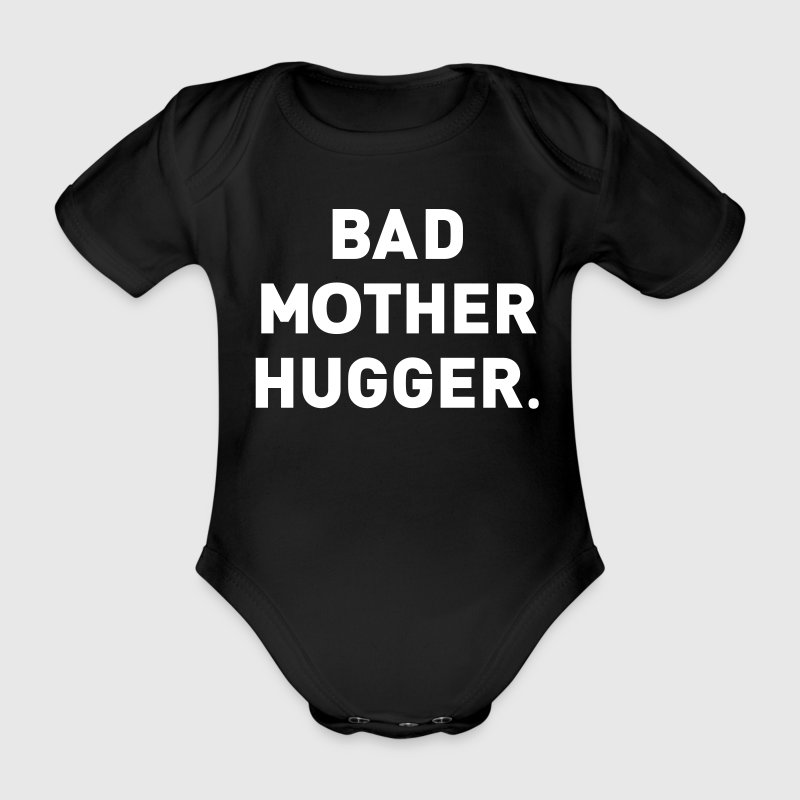 Bad Mother Hugger - Baby Bio-Kurzarm-Body