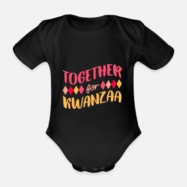 Migration Kwanzaa USA African American celebration celebration saying - Organic Short-Sleeved Baby Bodysuit