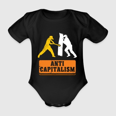 Anti Capitalism - Against Capitalism Say - Organic Short-sleeved Baby Bodysuit