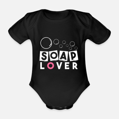 Sapone Detto il sapone del sapone degli amanti del sapone - Body neonato a  manica corta 147cafc8d30