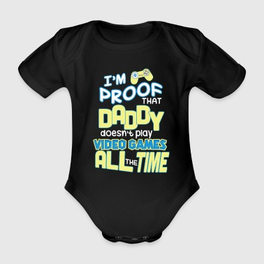 Video I'm proof that dad is not there all the time - Organic Short-sleeved Baby Bodysuit