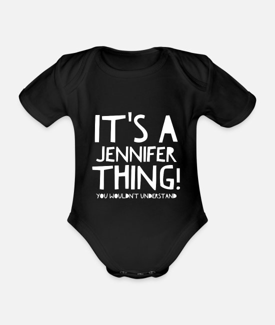 Jennifer Baby Bodysuits - It's A Jennifer Thing You Wouldn't Understand - Organic Short-Sleeved Baby Bodysuit black