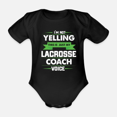 Field Hockey I'm Not Yelling This Is Just My Lacrosse Coach Voice - Organic Short-sleeved Baby Bodysuit