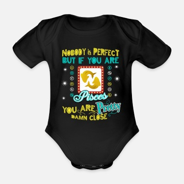 Horoscope Retro Nobody is Perfect but if you are Pisces you - Organic Short-sleeved Baby Bodysuit