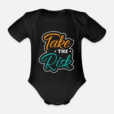 Take Take the Risk - Take the Risk - Motivation - Organic Short-sleeved Baby Bodysuit