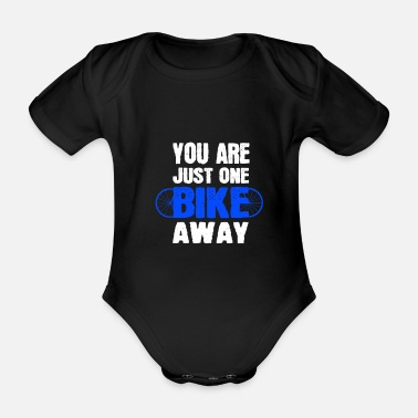 Bless You YOU ARE JUST ONE BIKE AWAY - Organic Short-Sleeved Baby Bodysuit