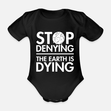 Heat Powerful Message Climate Protection Quote Earth is - Organic Short-Sleeved Baby Bodysuit