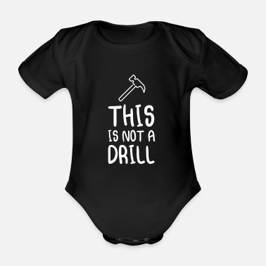 Drill This Is Not A Drill - Organic Short-Sleeved Baby Bodysuit