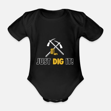 Dig Just dig it crypto mining - Organic Short-Sleeved Baby Bodysuit