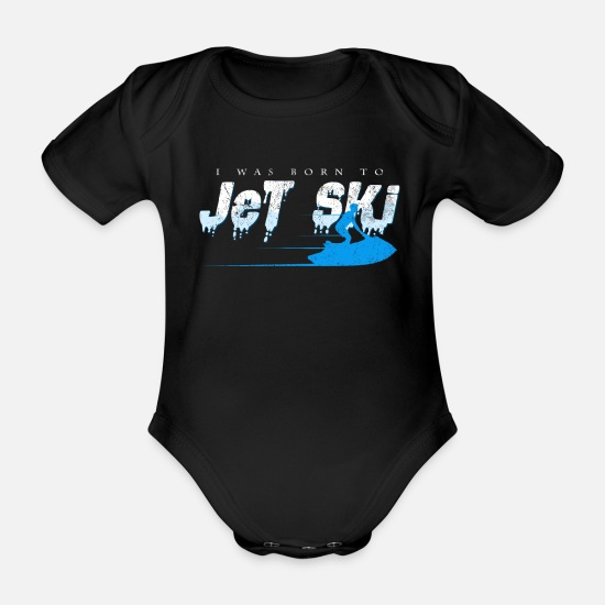 Aquatics Baby Clothes - Born To Jet Ski Say Jet Skiing Driver Gift - Organic Short-Sleeved Baby Bodysuit black
