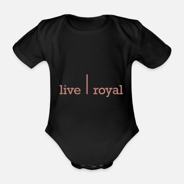 Uptodate Live Royal Royal Life Hip & Trendy Gift - Organic Short-Sleeved Baby Bodysuit