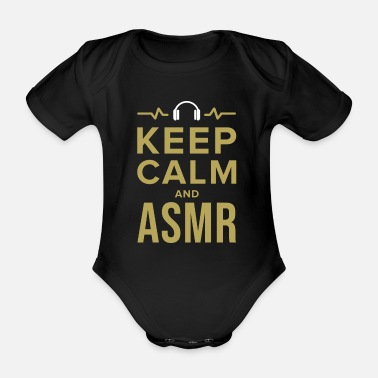 Keep Calm ASMR Relaxe Relaxation Whisperer Tingle Gift - Body bébé bio manches courtes