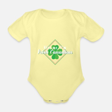 Kiss Me Im Kiss Me Im Irish Canadian - Organic Short-Sleeved Baby Bodysuit