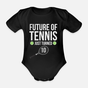 Future Future Of Tennis Just Turned 10 - Organic Short-sleeved Baby Bodysuit