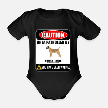 Terrier Caution Area Patrolled By Border Terrier Security - Organic Short-sleeved Baby Bodysuit