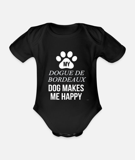 Dog Owner Baby Bodysuits - My Dogue De Bordeaux Makes Me Happy - Organic Short-Sleeved Baby Bodysuit black