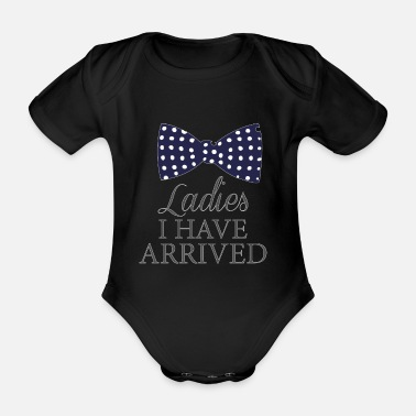 Ladies i have arrived - Organic Short-Sleeved Baby Bodysuit