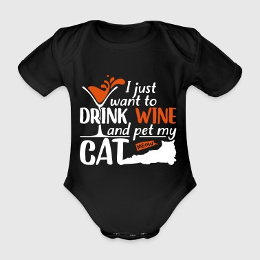 Drink wine and pet my cat - Organic Short-sleeved Baby Bodysuit