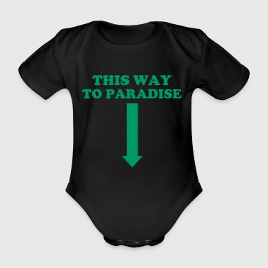 The path to paradise is sucking and blowing - Organic Short-sleeved Baby Bodysuit