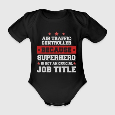 air traffic controller -Superhero isn't a job - Baby Bio-Kurzarm-Body