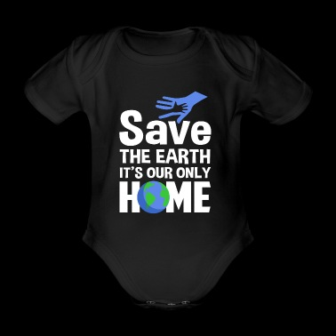 Save the Earth our home - Organic Short-sleeved Baby Bodysuit