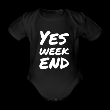 YES WEEKEND Party T-Shirt - Body ecologico per neonato a manica corta