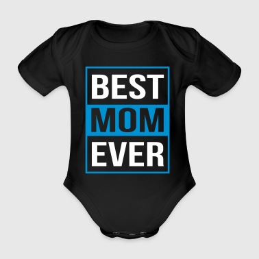 Best Mom Ever - Vauvan lyhythihainen luomu-body