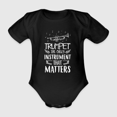 Trumpet the only instrument that matters - Organic Short-sleeved Baby Bodysuit