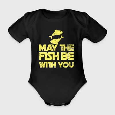 Fishing / Anglers / Fishing: May The Fish Be With - Organic Short-sleeved Baby Bodysuit