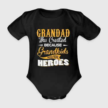 Grandad was createt because grandkids need heroes - Organic Short-sleeved Baby Bodysuit