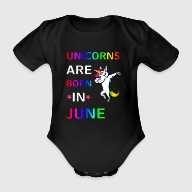 Unicorns are born in June June Unicorn birthday - Organic Short-sleeved Baby Bodysuit