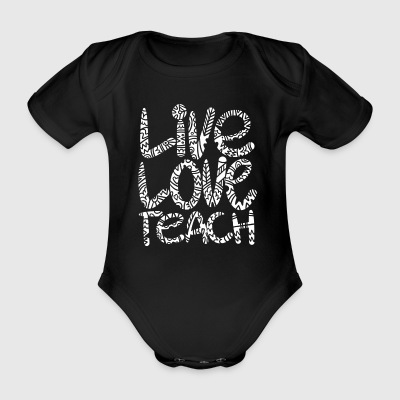 Live Love Teach Teachers Quote - Organic Short-sleeved Baby Bodysuit