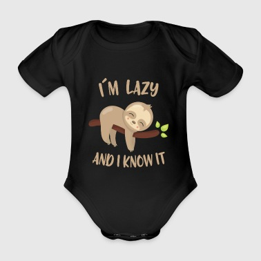 I'm lazy and I know it - Organic Short-sleeved Baby Bodysuit