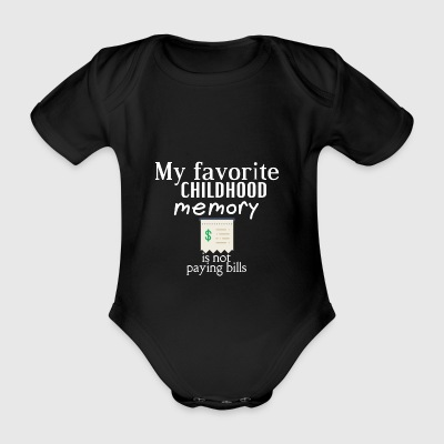 My favorite childhood is not paying bills - Organic Short-sleeved Baby Bodysuit