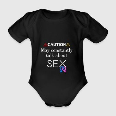 Caution I may constantly talk about sex - Organic Short-sleeved Baby Bodysuit
