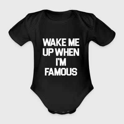 Wake Me Up When I'm Famous - Organic Short-sleeved Baby Bodysuit