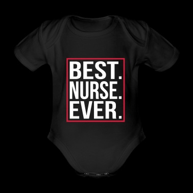 Best Nurse Ever - Baby Bio-Kurzarm-Body