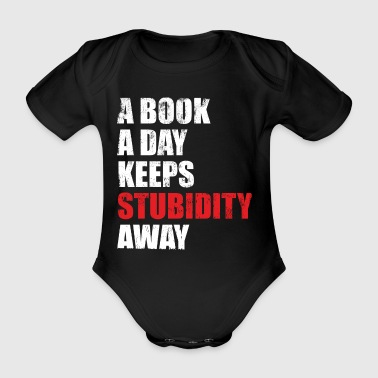 One book a day keeps stupidity away - Organic Short-sleeved Baby Bodysuit