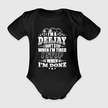 Funny DJ Deejay Shirt When I'm Done - Organic Short-sleeved Baby Bodysuit