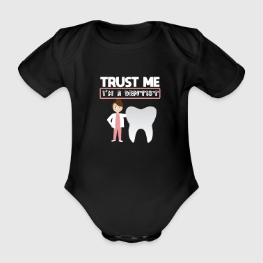 Dental Assistant sayings dentist sayings gift - Organic Short-sleeved Baby Bodysuit