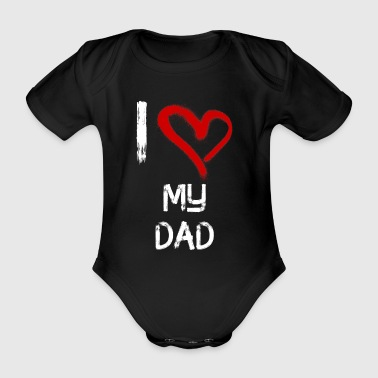 I love my dad - Organic Short-sleeved Baby Bodysuit