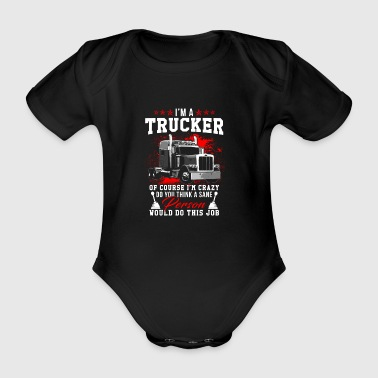 I am a crazy trucker - Organic Short-sleeved Baby Bodysuit