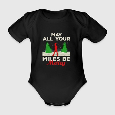 May all your Miles be Merry Running Geschenk Gift - Baby Bio-Kurzarm-Body