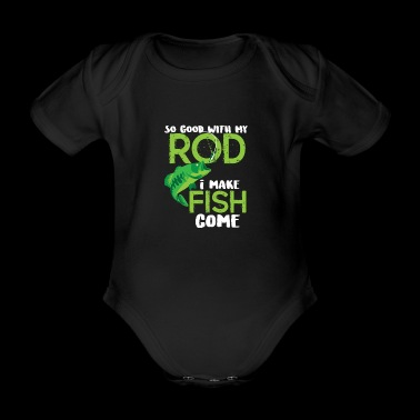 So Good with My Rod Rod Fishing Fishing Gift - Organic Short-sleeved Baby Bodysuit